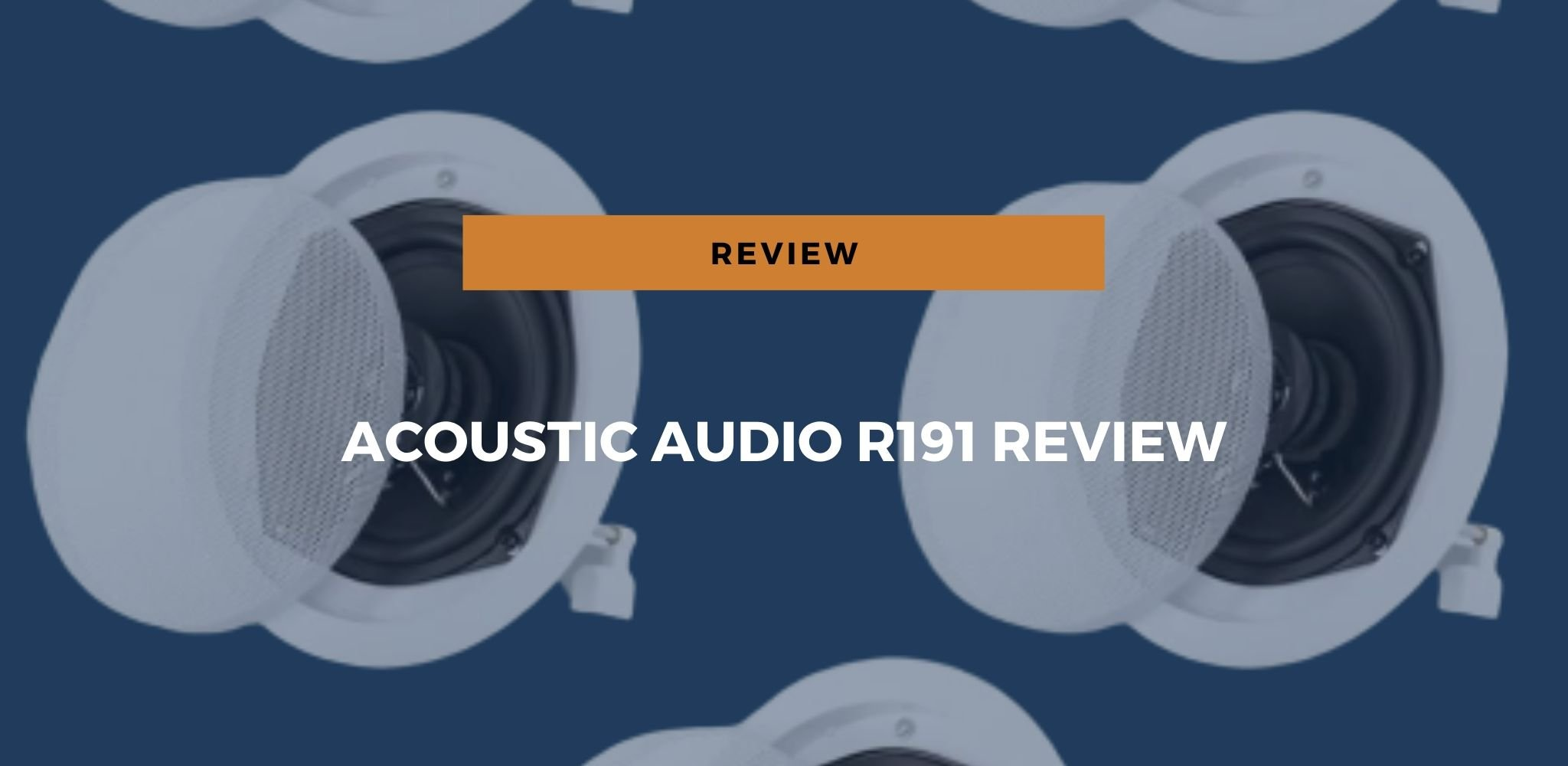 Acoustic Audio R191 Review: Affordable In-Wall or In-Ceiling Surround-Sound Speakers