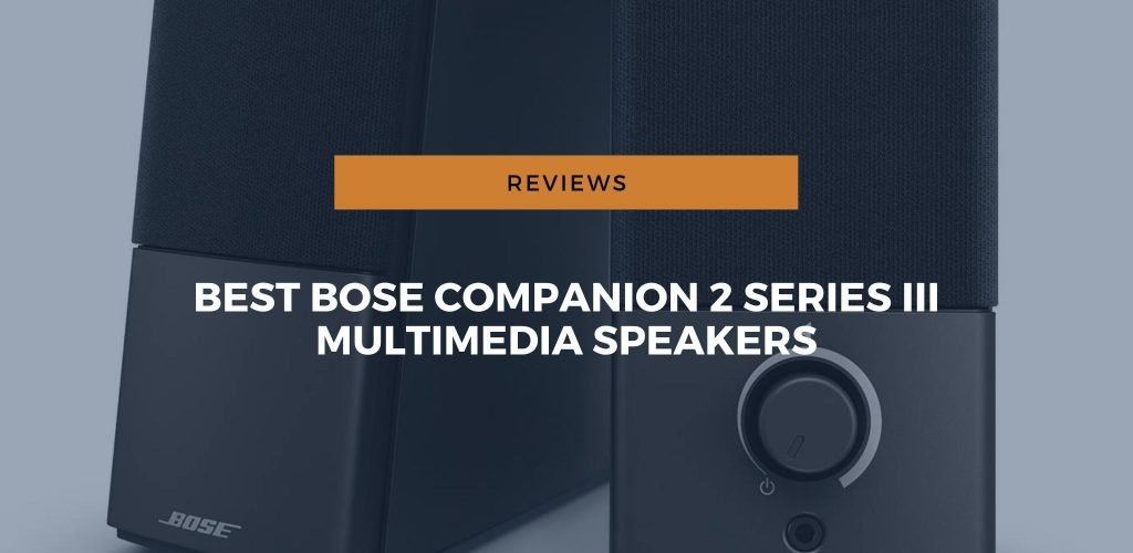 bose companion 2 series 3 multimedia speakers review