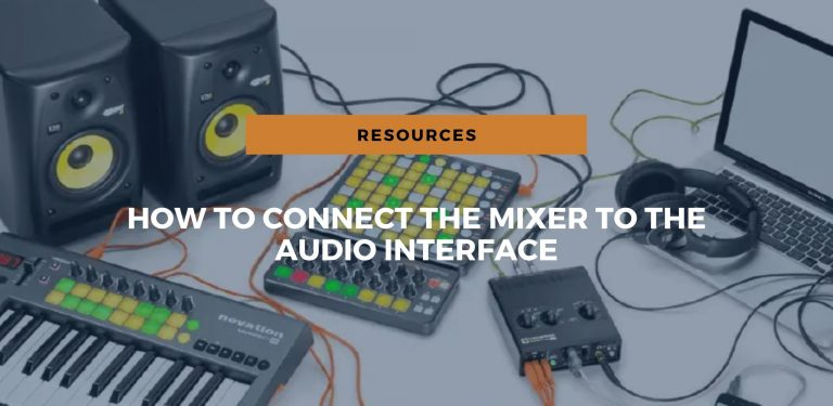 A Very Useful Guide On How to Connect a Mixer to an Audio Interface