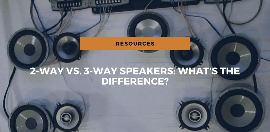 2-way vs. 3-way speakers: what's the difference?