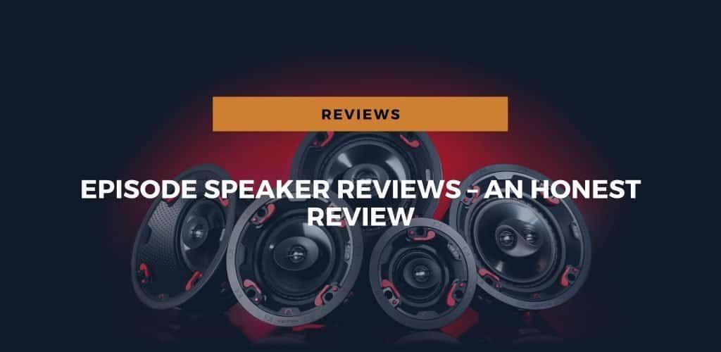 best episode speaker reviews