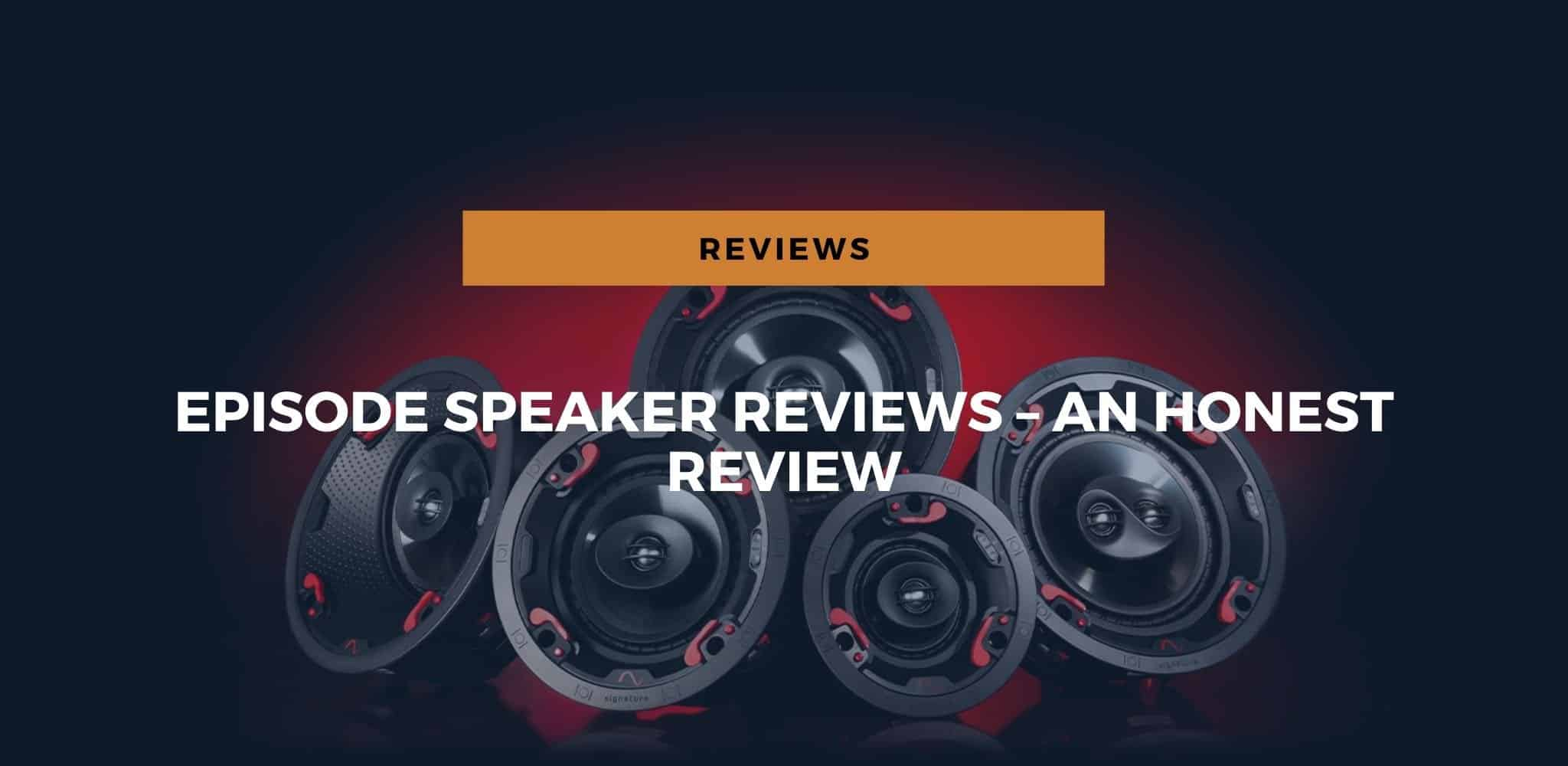 best episode speaker reviews