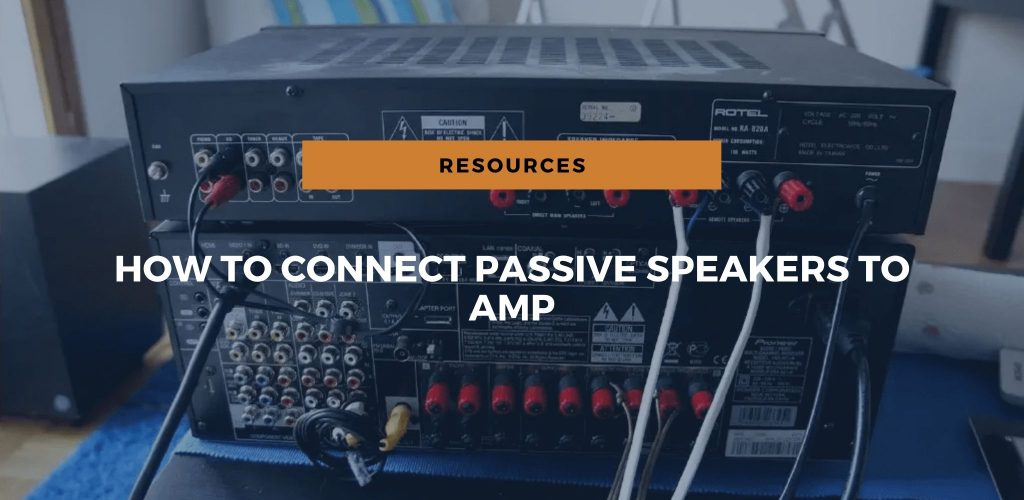 How to Wire & Connect Passive Speakers to an Amp or Receiver