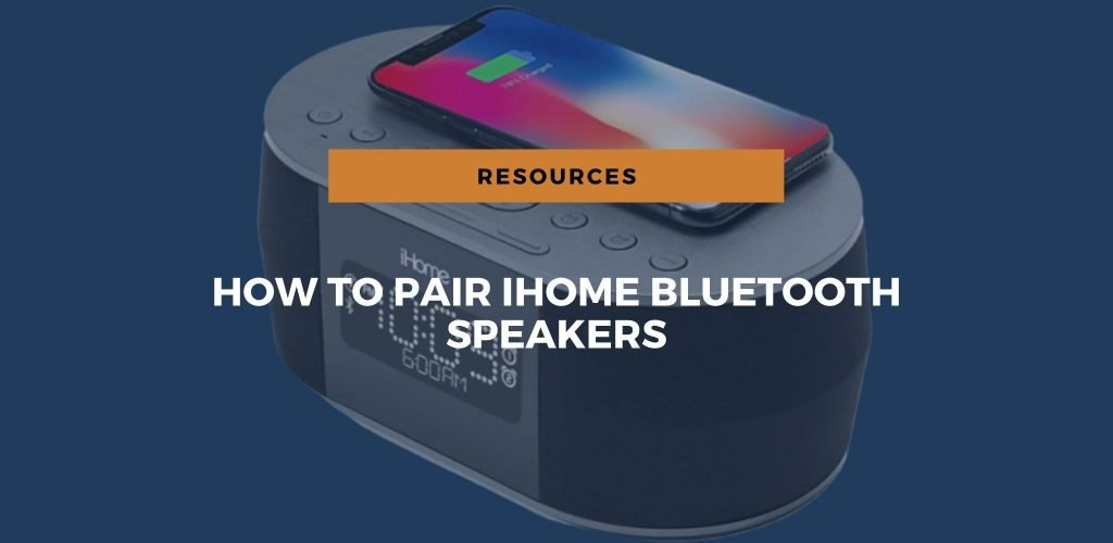How to Pair iHome Bluetooth Speakers – A Step-by-Step Tutorial