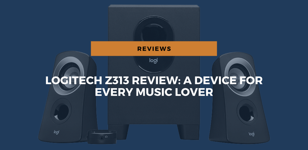 Logitech Z313 Review 2021: A Device for Every Music Lover