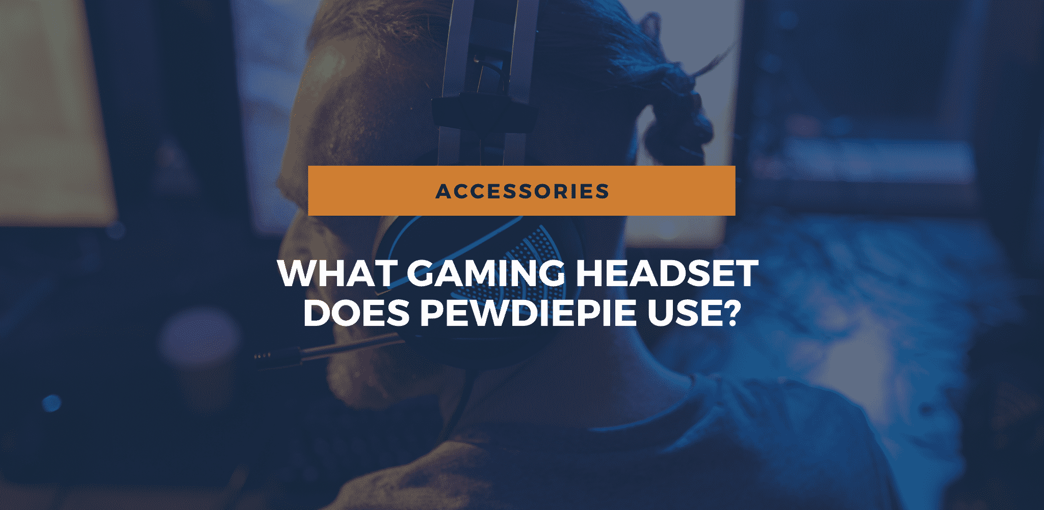 What Gaming Headset does PewDiePie use in 2021? (Full Setup)