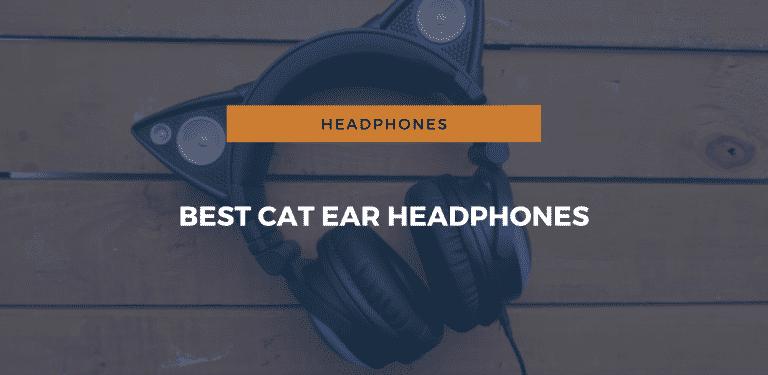 The Best Cat Ear Headphones