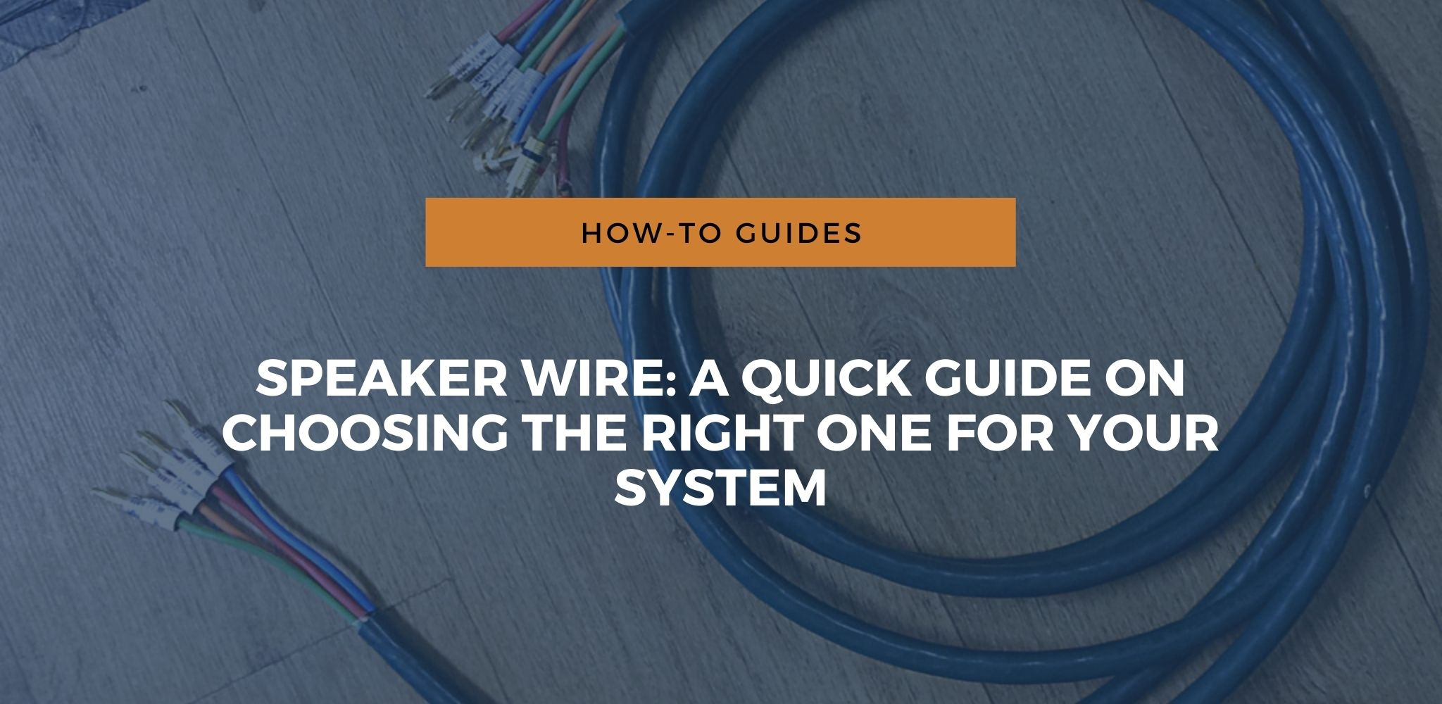 Speaker Wire Guide Featured Imaged