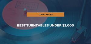 Best Turntables under $2,000