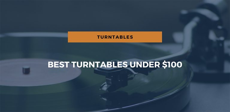 Best Turntables under $100: